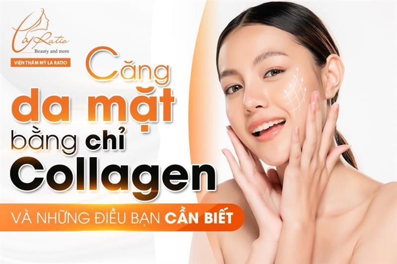 Căng da mặt bằng chỉ Collagen và những điều bạn cần biết