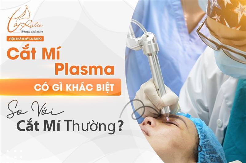 Cắt mí mắt Plasma có gì khác biệt so với cắt mí thường?