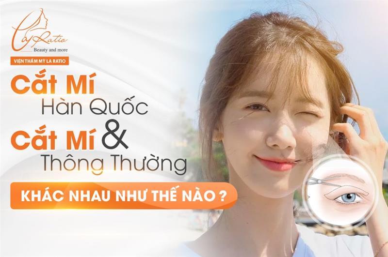 Cắt mí Hàn Quốc và cắt mí thông thường khác nhau như thế nào?