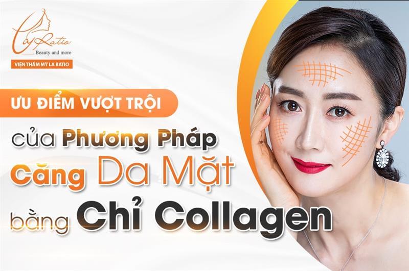 Ưu điểm vượt trội của phương pháp căng da mặt bằng chỉ Collagen