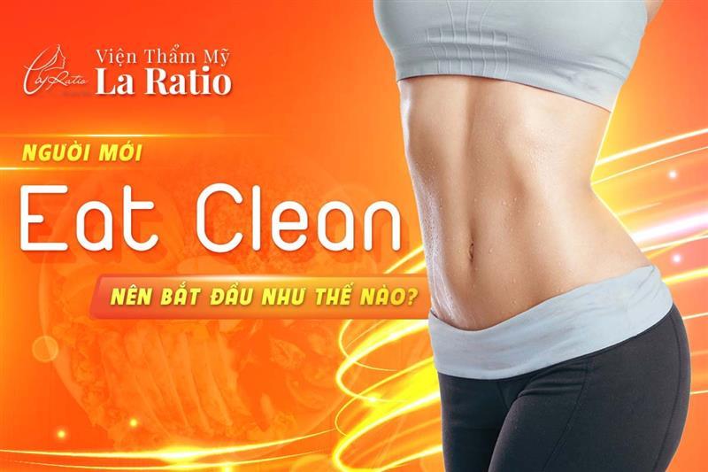"""Giảm cân bằng """"Eat Clean"""" phải bắt đầu từ đâu?"""