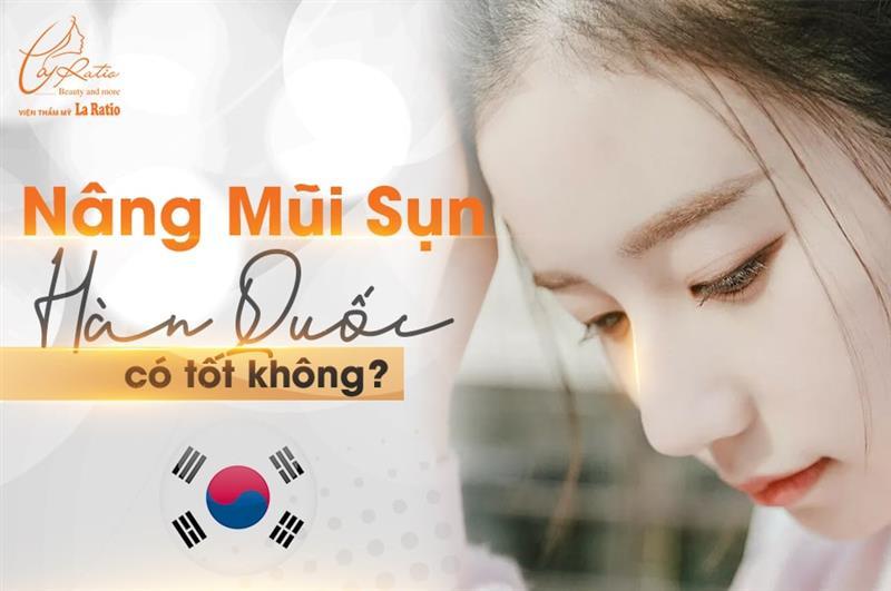 Nâng mũi sụn Hàn Quốc có tốt không?